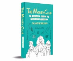 The Money Club: A Teenage Guide to Financial Literacy.